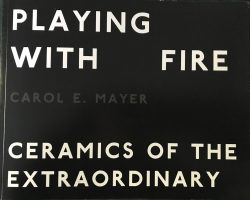 Playing With Fire: Ceramics of the Extraordinary